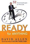 Готовность ко всему: 52 принципа продуктивности для работы и жизни, Аллен Дэвид