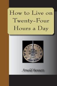 """Обложка книги """"Как прожить на двадцать четыре часа в день"""""""